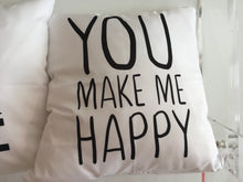 Load image into Gallery viewer, Pillow You Make Me Happy