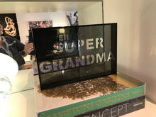 Load image into Gallery viewer, Acrylic Phrase Sign-Super Grandma