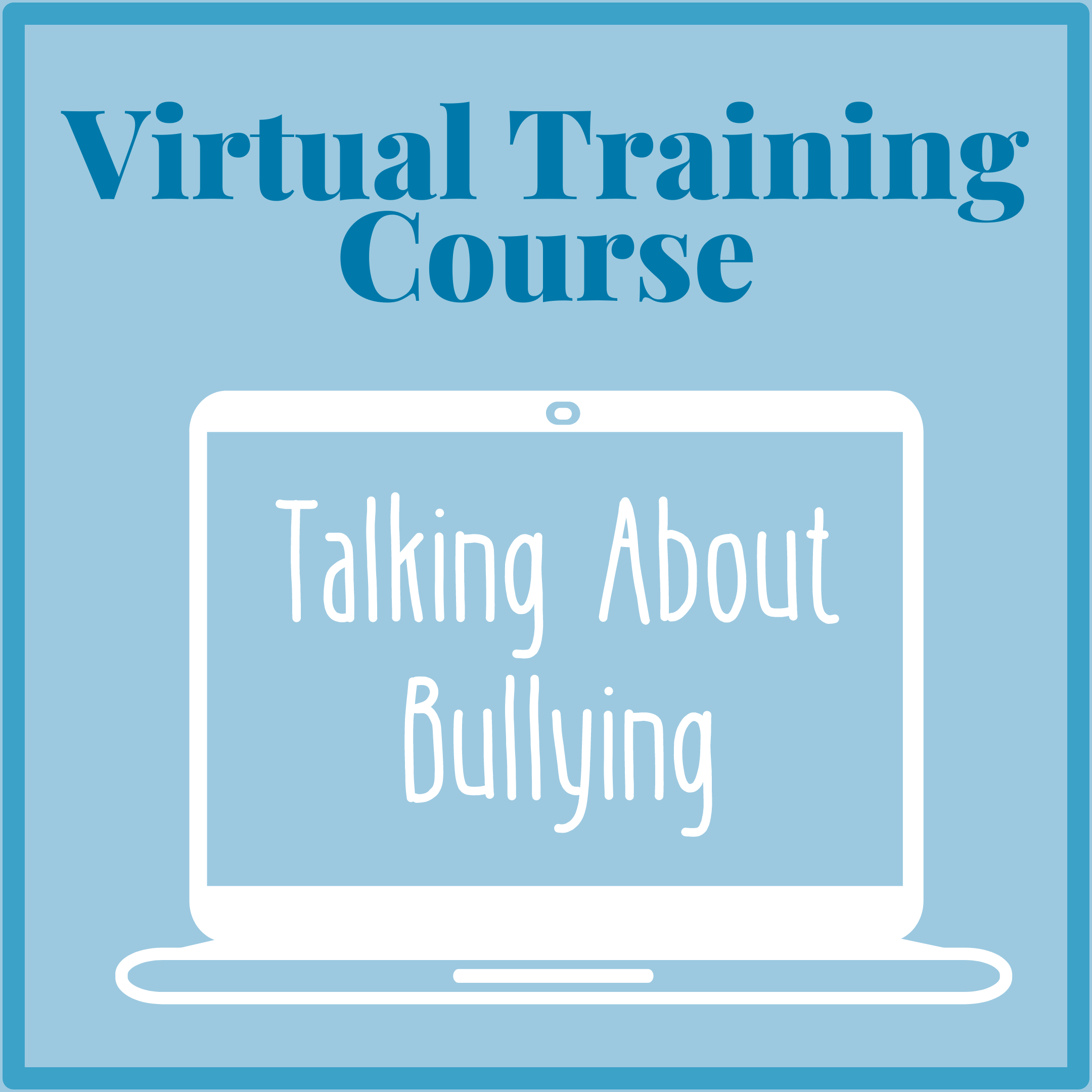 "Graphic of laptop - Virtual Training Course ""Talking About Bullying"""