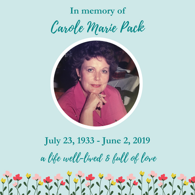Carole Marie Pack, a life well-lived and full of love