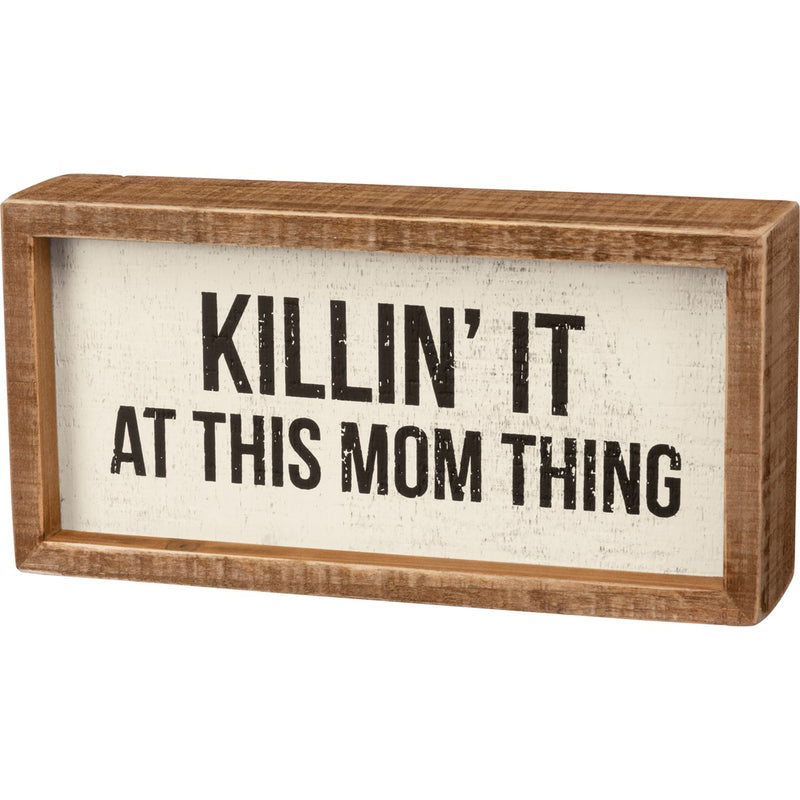 Killin' It At This Mom Thing Sign