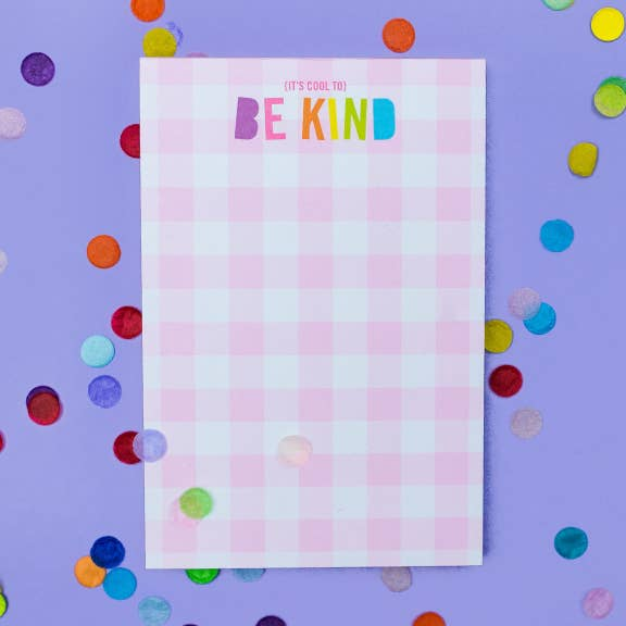 Be Kind 4x6 Notepad