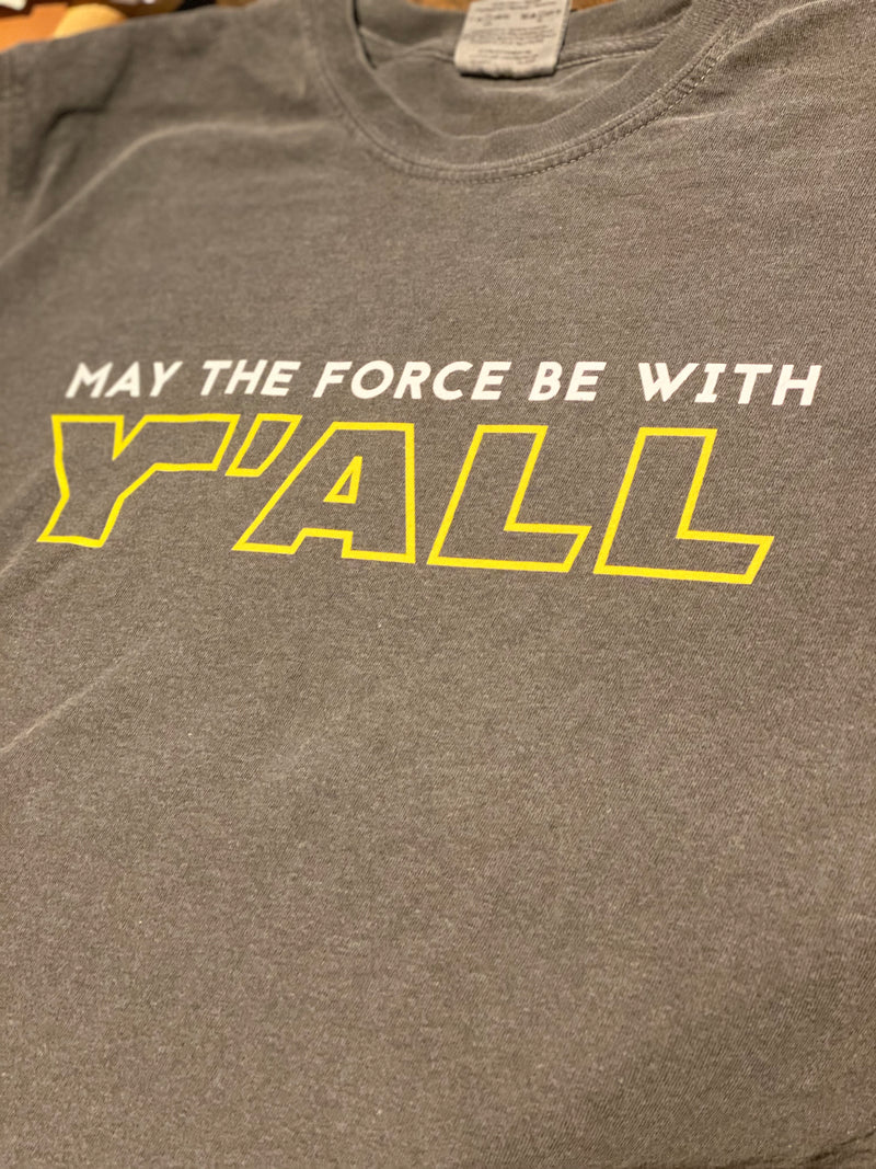 May the Force Tee