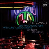 Final Night at Birdland - Arturo O'Farrill and The Chico O'Farrill Afro Cuban Jazz Orchestra