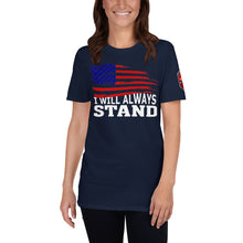 Load image into Gallery viewer, I Will Always Stand Short-Sleeve Unisex T-Shirt