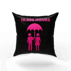 10000 Hours Pillow Case Cover