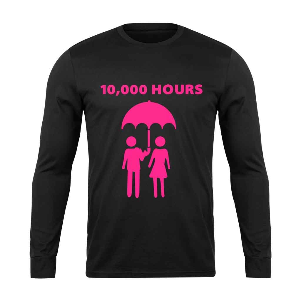 10000 Hours Long Sleeve T-Shirt