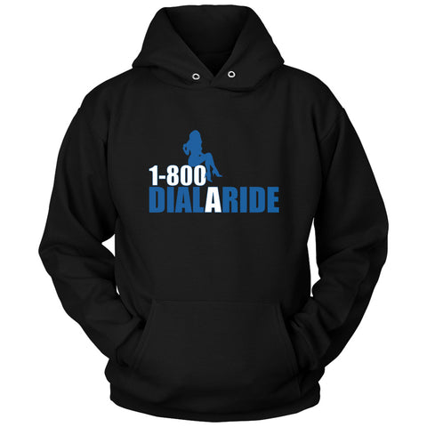 1 800 Dial A Ride Unisex Hoodie