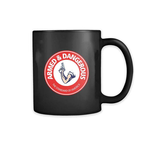 Armed And Dangerous 11oz Mug