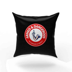 Armed And Dangerous Pillow Case Cover