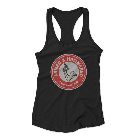 Armed And Hammered Thats How I Roll Woman's Racerback Tank Top