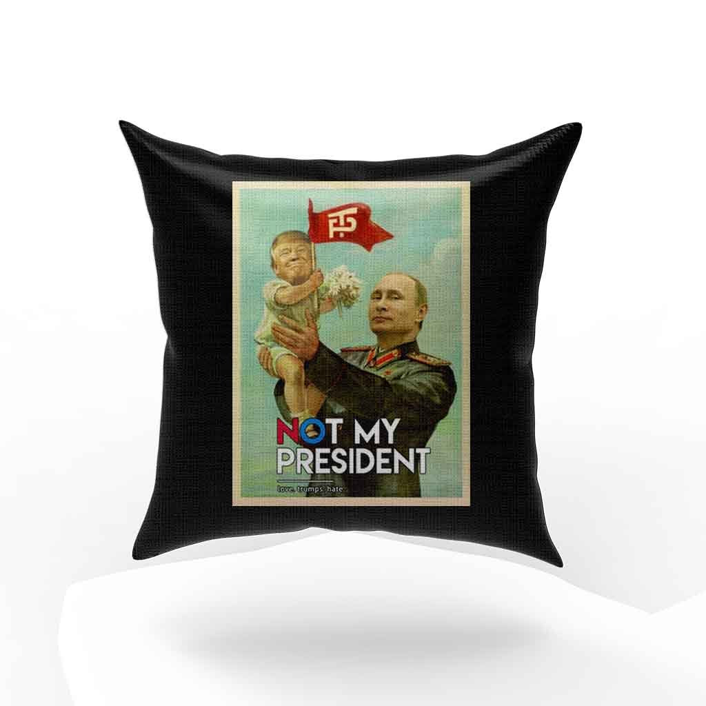 Baby Trump In Putin Not My President Donald Trump Pillow Case Cover