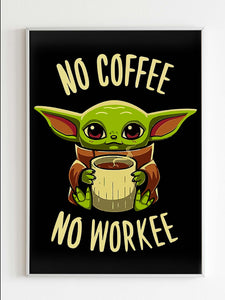 Baby Yoda No Coffee No Workee Poster