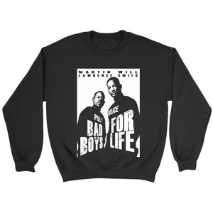 Bad Boys For Life Sweatshirt