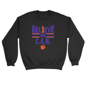 Believe We Can Clemson Sweatshirt