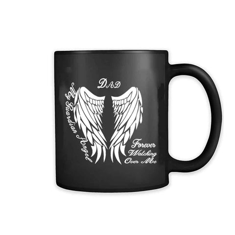 Bereavement My Guardian Angel Dad Forever Watching Over Me 11oz Mug