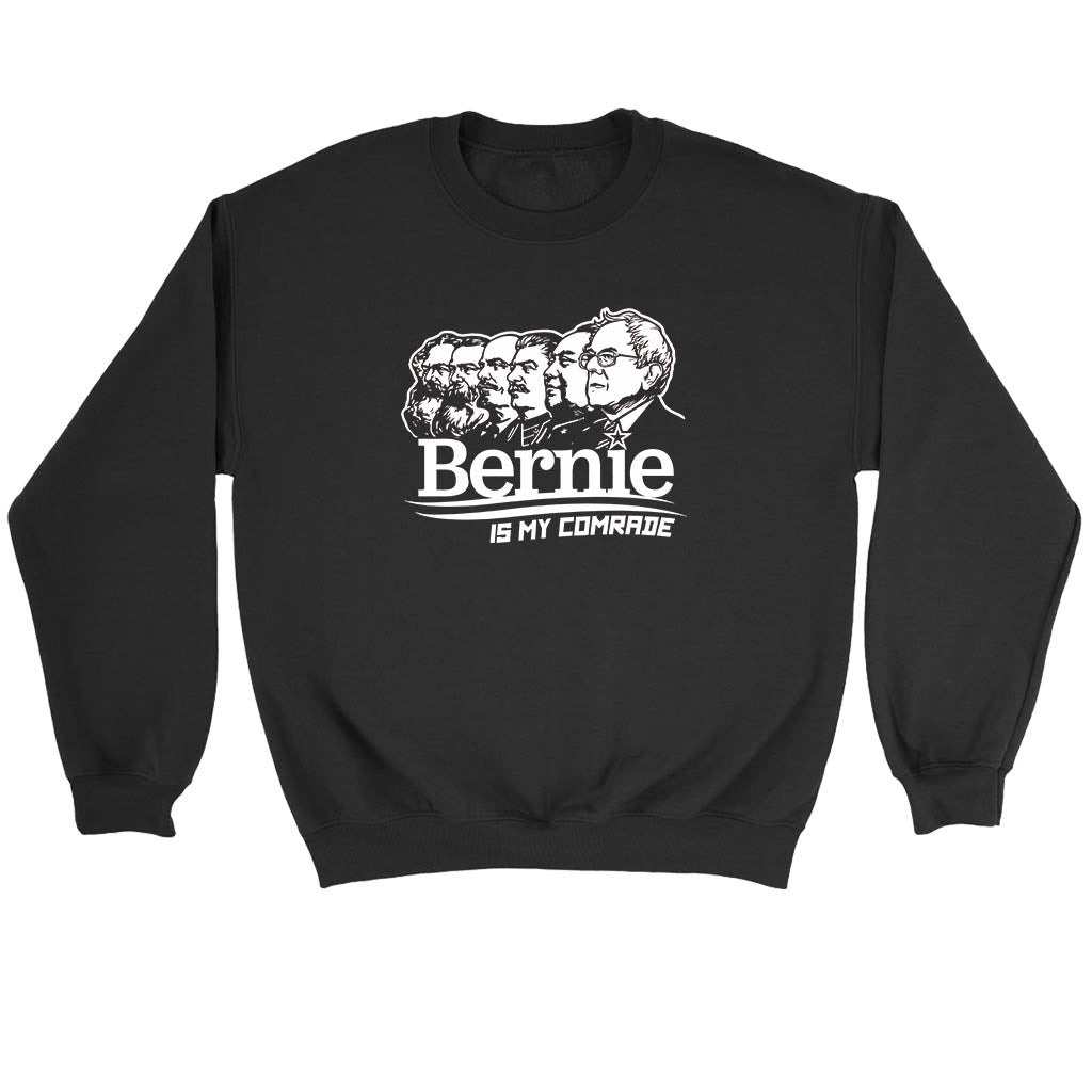Bernie Is My Comrade Sweatshirt