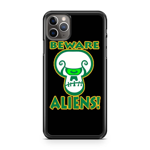 Beware Aliens iPhone 11 Pro Max Case