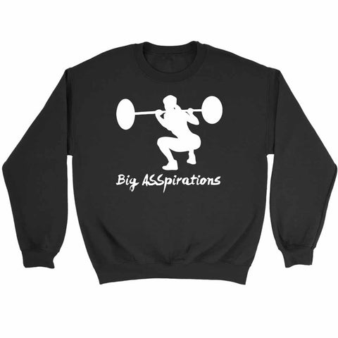 Big Asspirations Sweatshirt