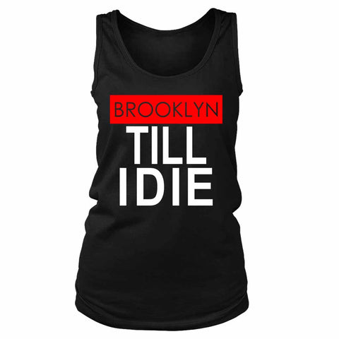 Brooklyn Till I Die Women's Tank Top