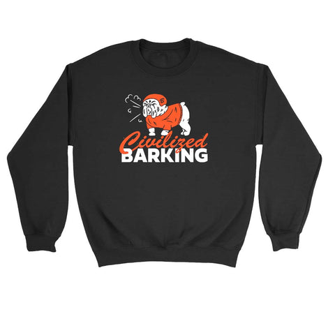 Civilized Barking Sweatshirt