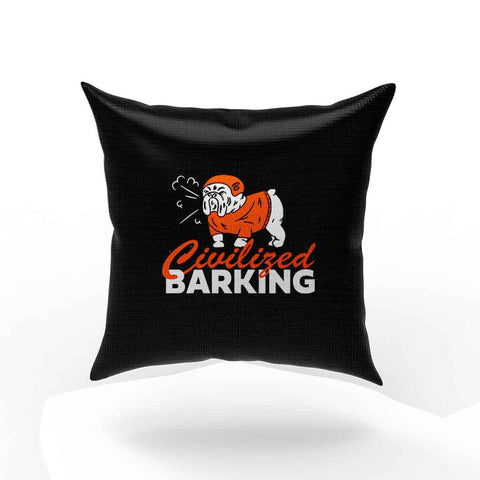 Civilized Barking Pillow Case Cover