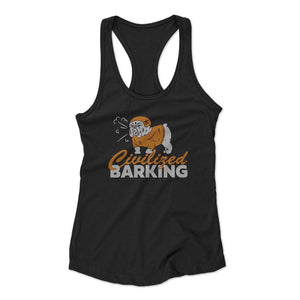 Civilized Barking Woman's Racerback Tank Top