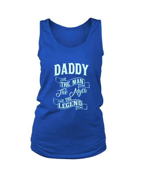 Daddy The Man The Myth The Legend Women's Tank Top