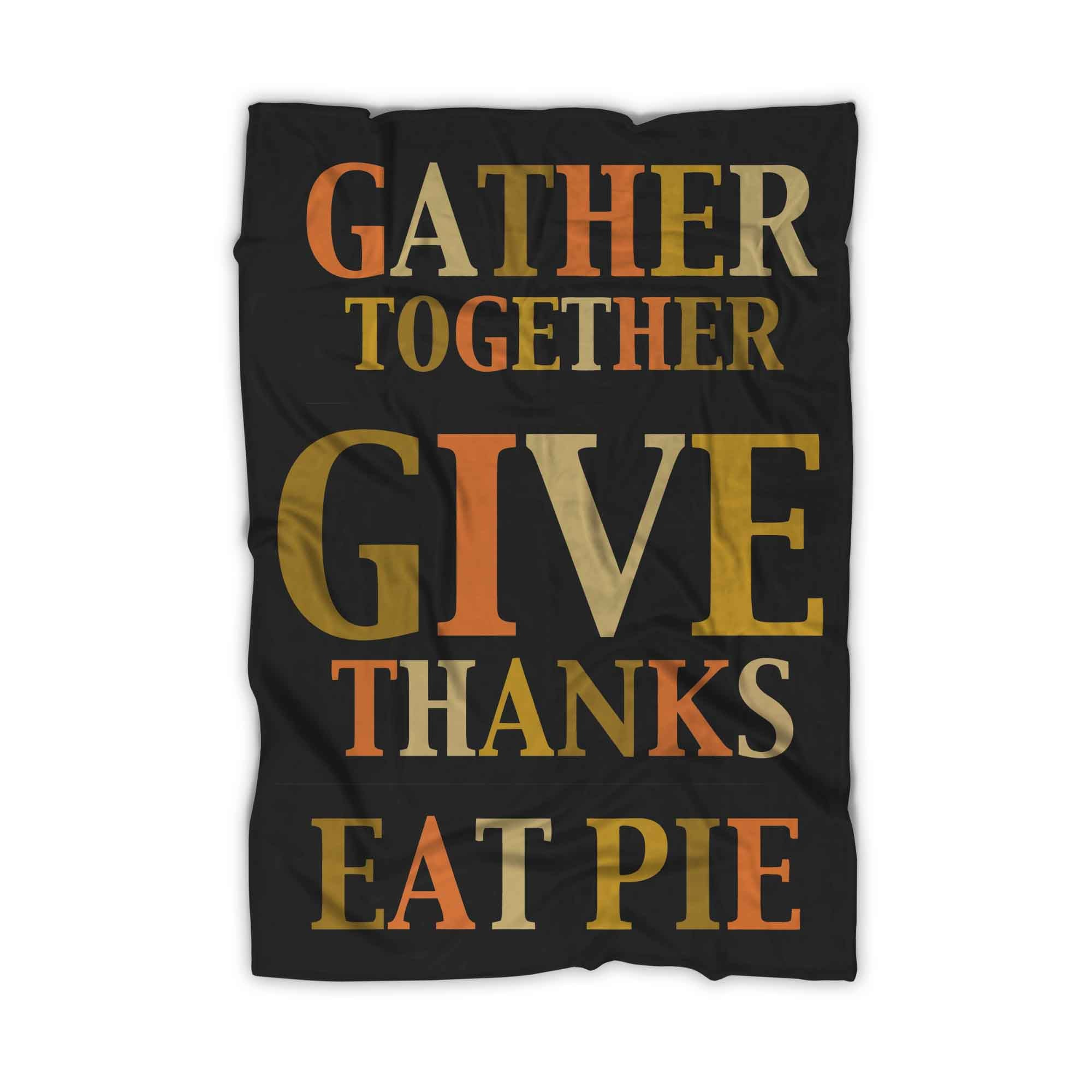 Gather Together Give Thanks Eat Pie Blanket