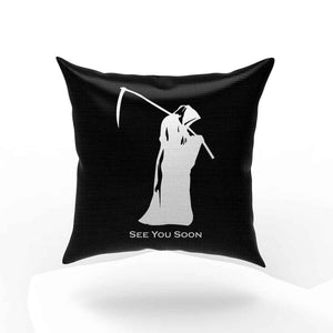 Grim Reaper See You Soon Pillow Case Cover