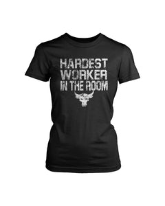 Hardest Worker In The Room Under Armour Iron The Rock Project  Women's T-Shirt