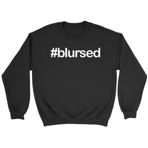 Hashtag Blursed Sweatshirt