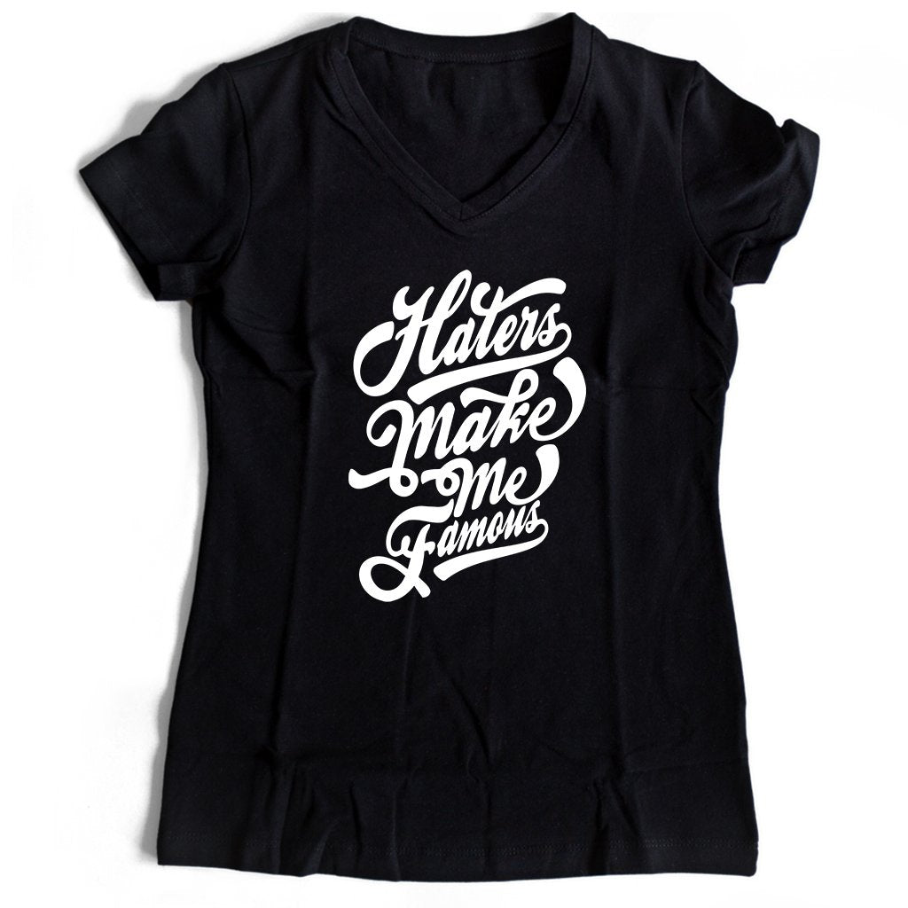 Haters Make Me Famous Women's V-Neck Tee T-Shirt