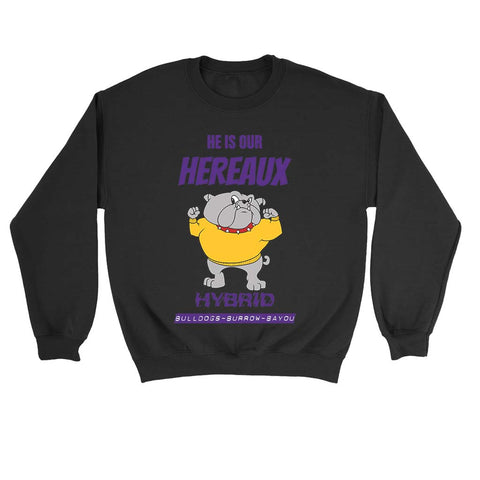 He Is Our Hereaux Hybrid Bulldogs Burrow Bayou Sweatshirt