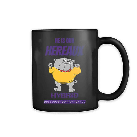He Is Our Hereaux Hybrid Bulldogs Burrow Bayou 11oz Mug