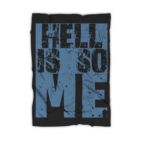 Hell Is So Me Blanket