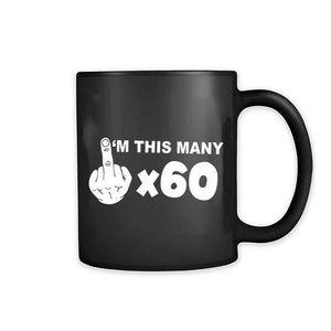 I Am This Many 60 Years Middle Finger 11oz Mug