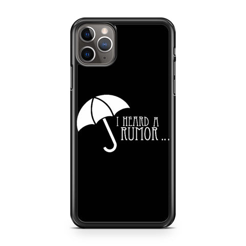 I Heard A Rumor Academy iPhone 11 Pro Max Case