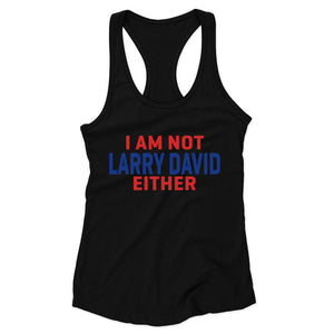 I  Am Not Larry David Either Woman's Racerback Tank Top