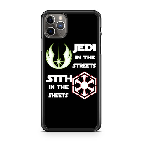 Jedi In The Streets Sith In The Sheets Star Wars iPhone 11 Pro Max Case