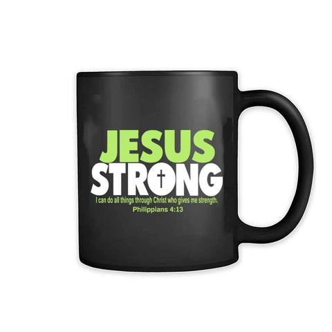 Jesus Strong I Can Do All Things Througt Christ Who Gives Me Strength Philippians 11oz Mug