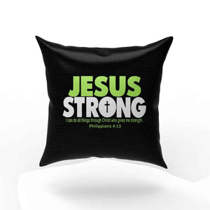 Jesus Strong I Can Do All Things Througt Christ Who Gives Me Strength Philippians Pillow Case Cover