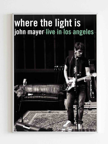 John Mayer Just Keep Me Where The Light Is Live In Los Angeles Poster