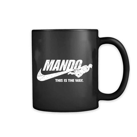 Just Mando It This Is The Way 11oz Mug