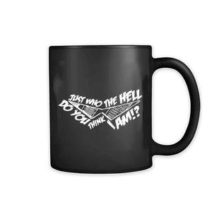 Just Who The Hell Do You Think I Am Kamina Glasses 11oz Mug