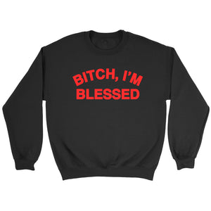 Kesha Bitch I Am Blessed Sweatshirt