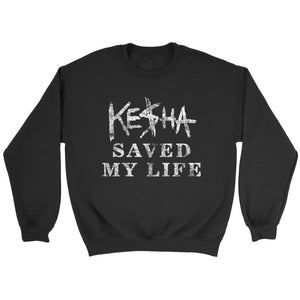 Kesha Saved My Life Sweatshirt
