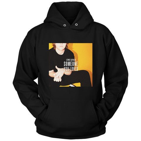 Lewis Capaldi Someone You Loved  Cover Unisex Hoodie
