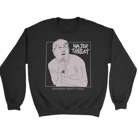 Major Threat Screaming About A Wall Sweatshirt