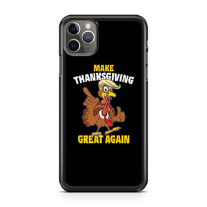 Make Thanksgiving Great Again iPhone 11 Pro Max Case